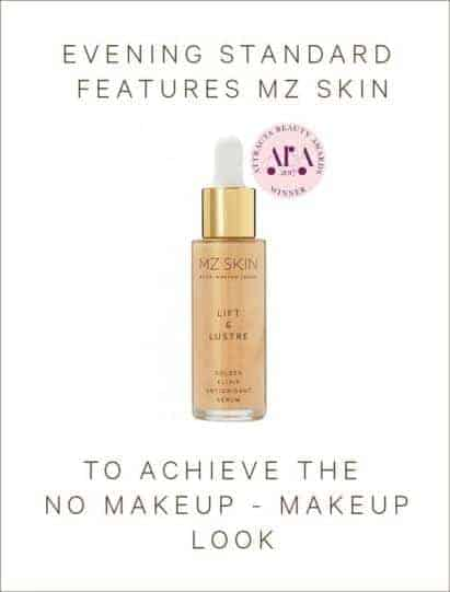 Evening standard features MZ skin serum to achieve a no make up - make up look