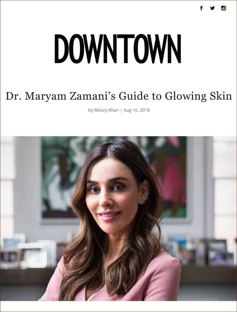 Dr. Maryam Zamani's secret to create glowing skin on Downtown magazine