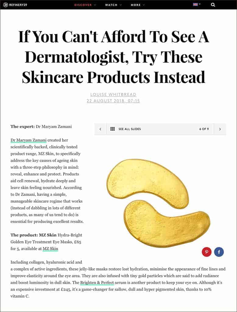 Refinery 29 recommends MZ skin as a results driven product developed by specialists.