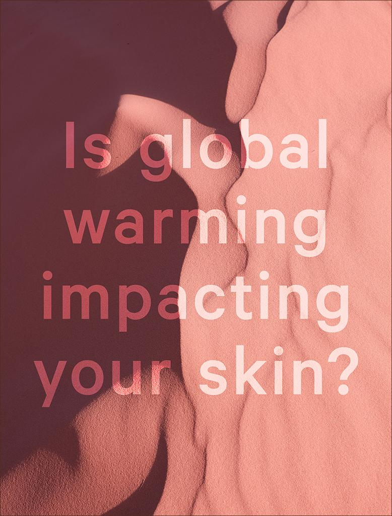 Is global warming impacting your skin